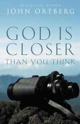 """""""God Is Closer Than You Think"""" by John Ortberg"""